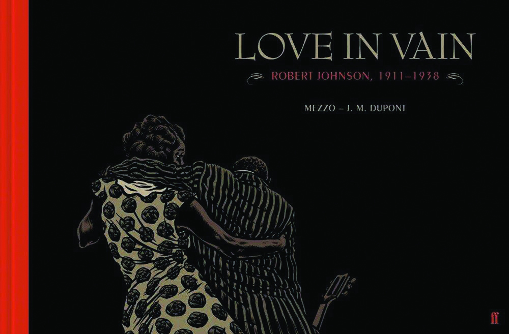 Love In Vain: Robert Johnson 1911-1938 GN
