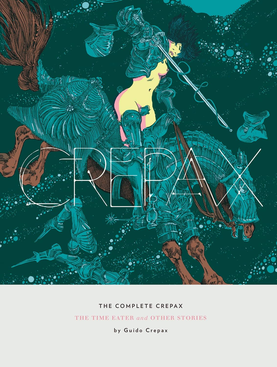 Complete Crepax: The Time Eaters And Other Stories