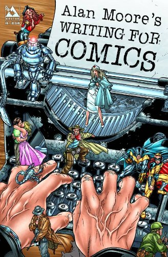 Alan Moore's Writing for Comics