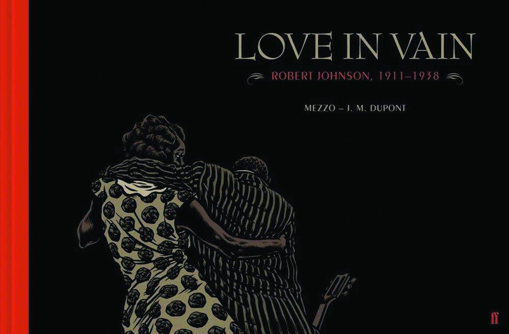 Love In Vain: Robert Johnson 1911-1938 GN