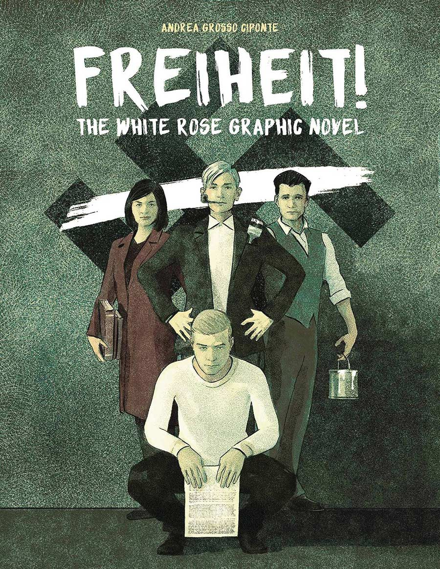 Freiheit!: The White Rose